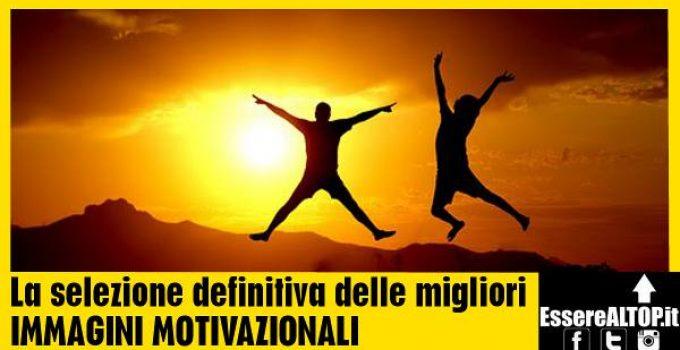 Le migliori IMMAGINI MOTIVAZIONALI in Italia - sfondi