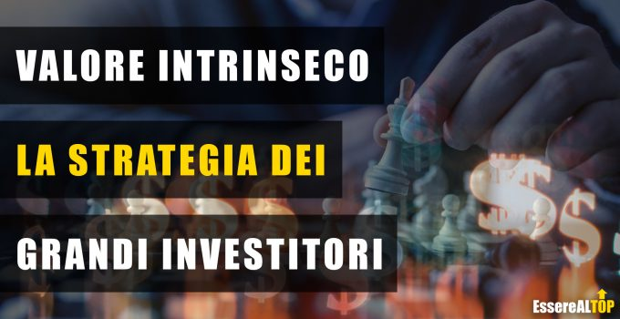 Valore Intrinseco - La strategia dei grandi investitori
